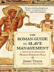 The Roman Guide to Slave Management by Jerry Toner