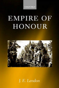 Empire of Honour: The Art of Government in the Roman World by J. E. Lendon