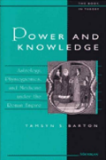 Power and Knowledge: Astrology, Physiognomics, and Medicine under the Roman Empire by Tamsyn Barton