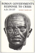 Roman Government's Response to Crisis, A.D.235-337 by Ramsay MacMullen