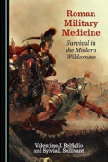 Roman Military Medicine by V.J. Belfiglio and S.I. Sullivant