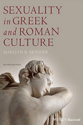 Sexuality in Greek and Roman Culture by Marilyn B. Skinner