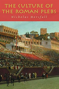 The Culture of the Roman Plebs by Nicholas Horsfall