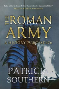 The Roman Army: A History 753BC - AD476 by Patricia Southern