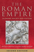The Roman Empire: Economy, Society and Culture by P. Garnsey and R. Saller